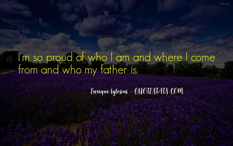 Quotes About Proud Of Who I Am #1770560