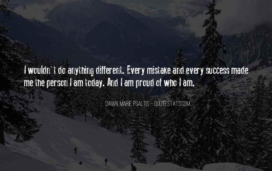 Quotes About Proud Of Who I Am #372911