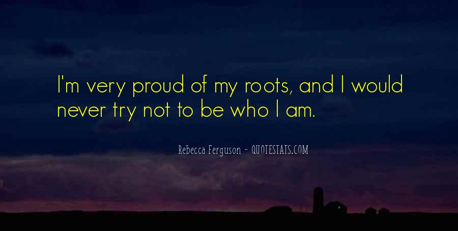 Quotes About Proud Of Who I Am #394826