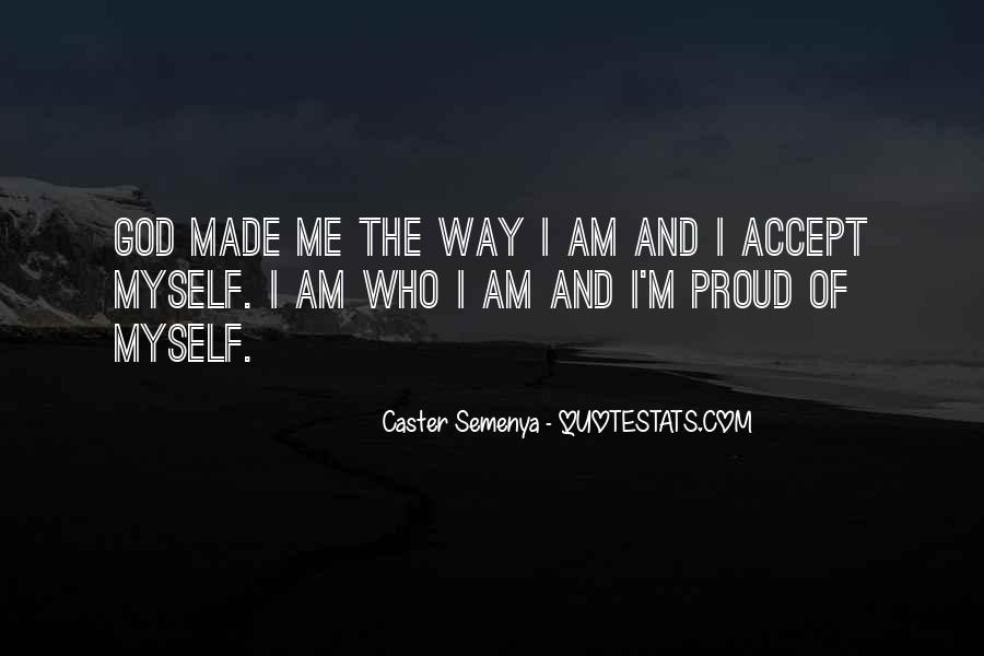 Quotes About Proud Of Who I Am #478827