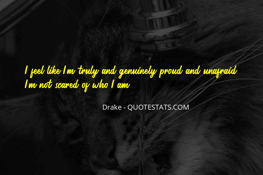 Quotes About Proud Of Who I Am #6574