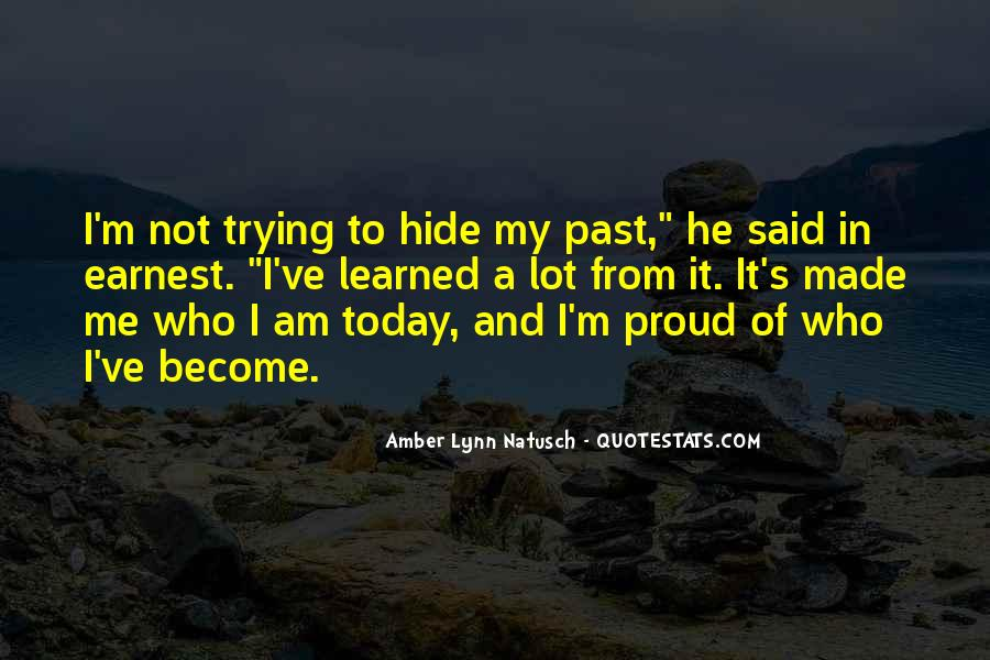 Quotes About Proud Of Who I Am #709260