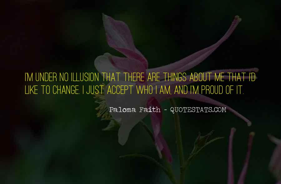 Quotes About Proud Of Who I Am #764418