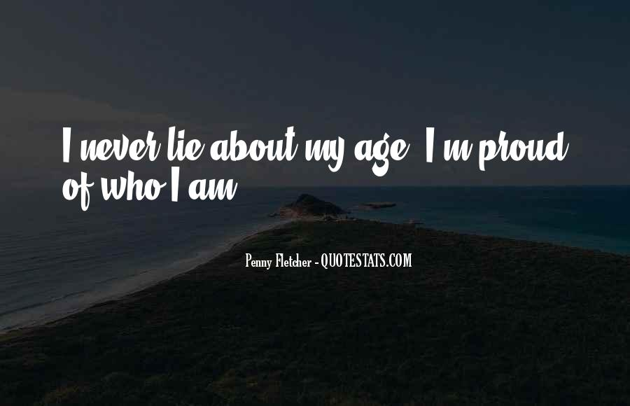 Quotes About Proud Of Who I Am #810405