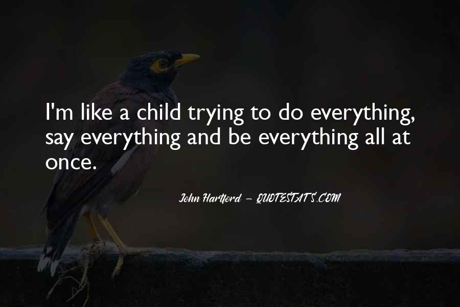 Quotes About Trying To Do Everything #26627