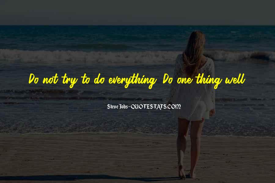 Quotes About Trying To Do Everything #313966