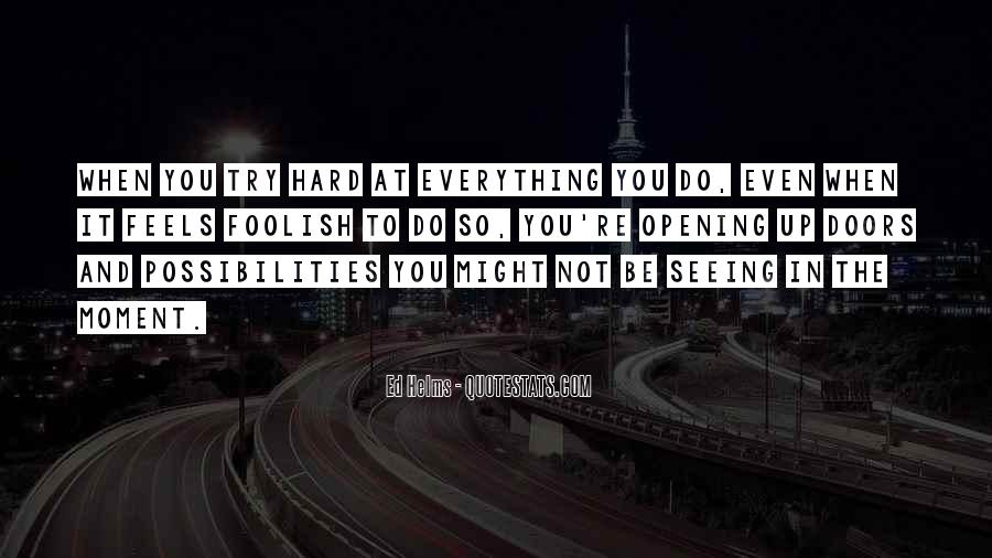 Quotes About Trying To Do Everything #465159