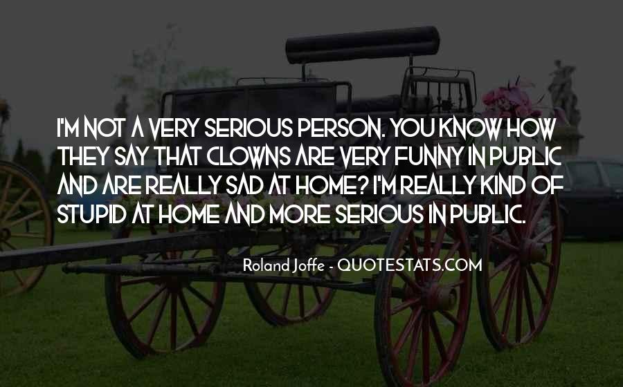 Quotes About Serious Person #171878