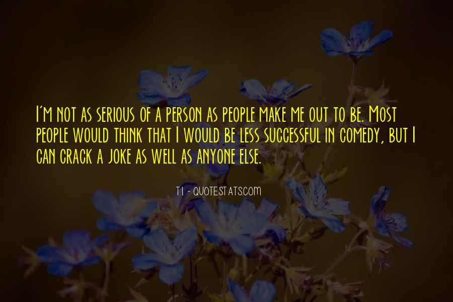 Quotes About Serious Person #980583