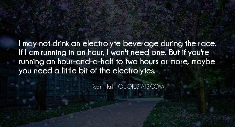 Quotes About Electrolytes #1169243