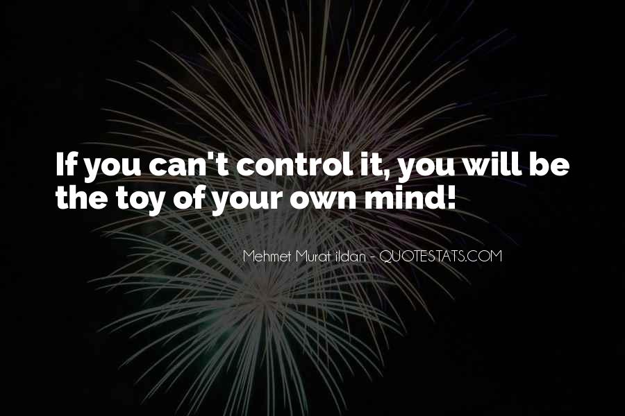 Quotes About Control Of The Mind #624362