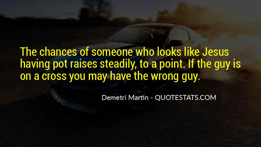 Quotes About The Wrong Guy #615704