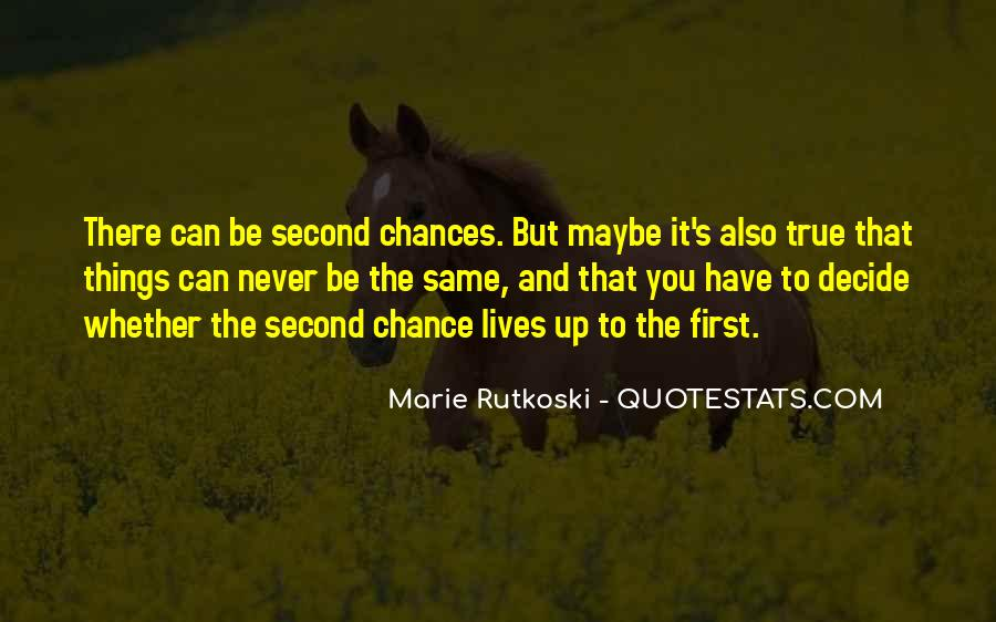 Quotes About No More Second Chances #160414