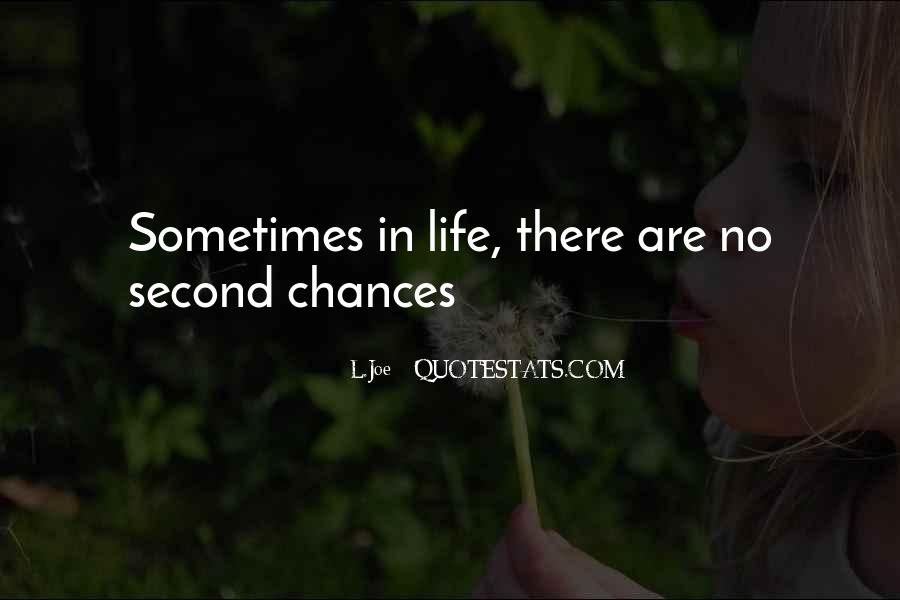 Quotes About No More Second Chances #244439