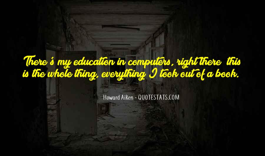 Quotes About Computers And Education #874692