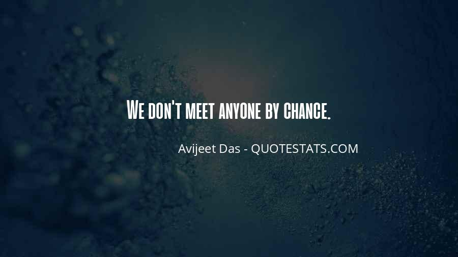 Quotes About Meeting Someone By Chance #1310761