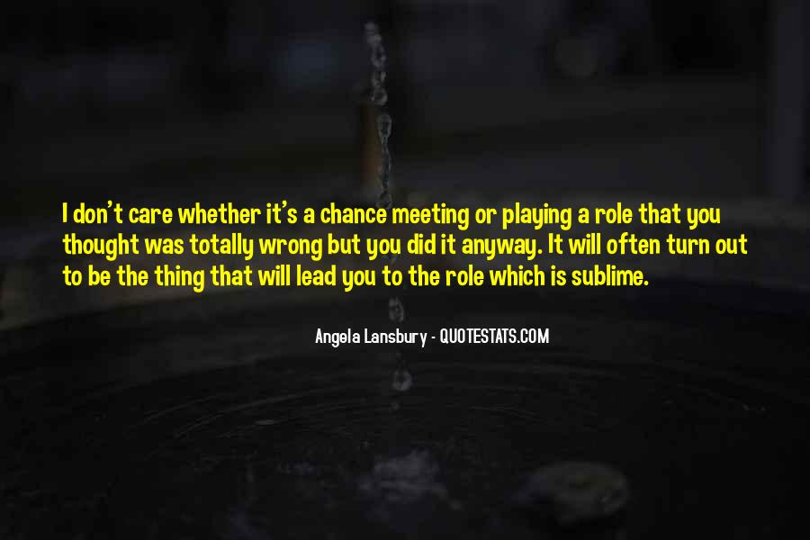 Quotes About Meeting Someone By Chance #1395198