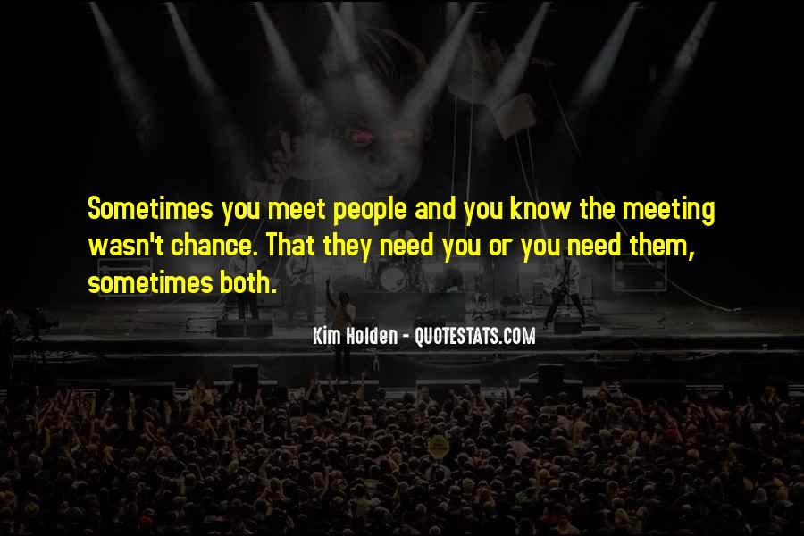 Quotes About Meeting Someone By Chance #1570300
