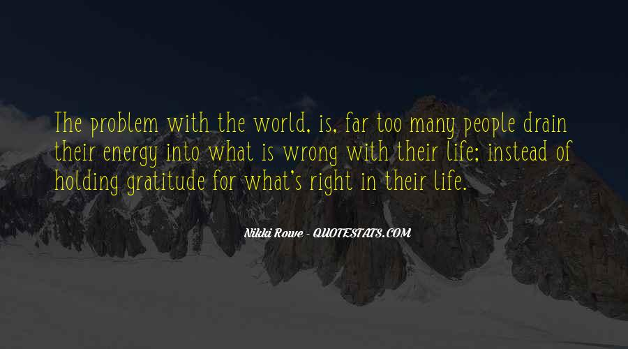 Quotes About What Is Wrong With The World #1350148