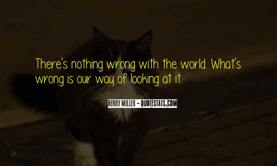 Quotes About What Is Wrong With The World #143638