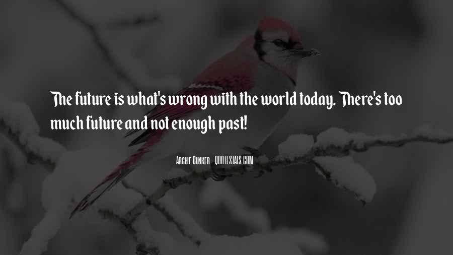 Quotes About What Is Wrong With The World #1826947
