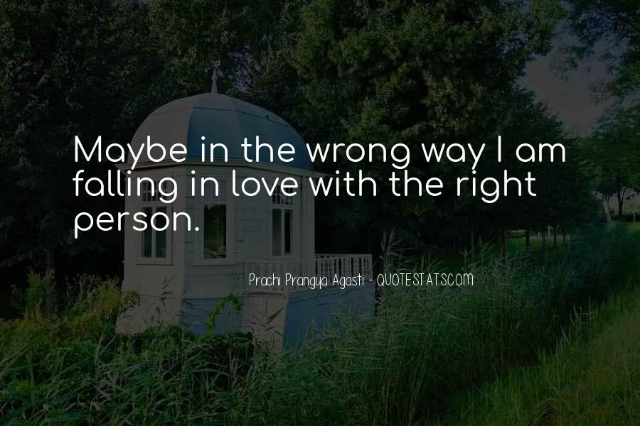 Quotes About Falling In Love With The Wrong Person #1161745