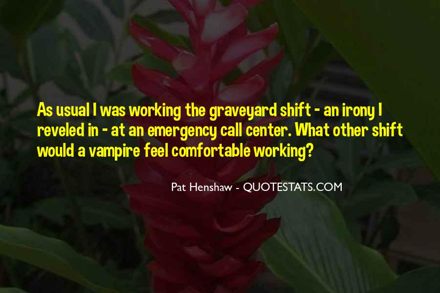 Quotes About Graveyard Shift #1550537