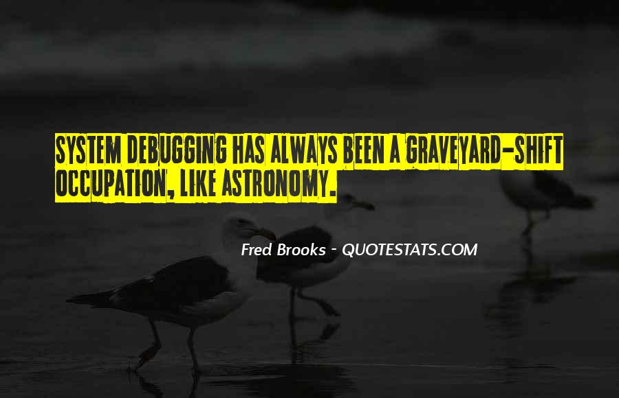 Quotes About Graveyard Shift #921139
