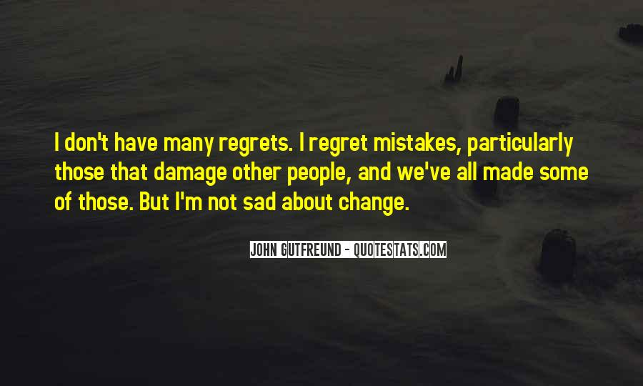 Quotes About Mistakes But No Regrets #1041527