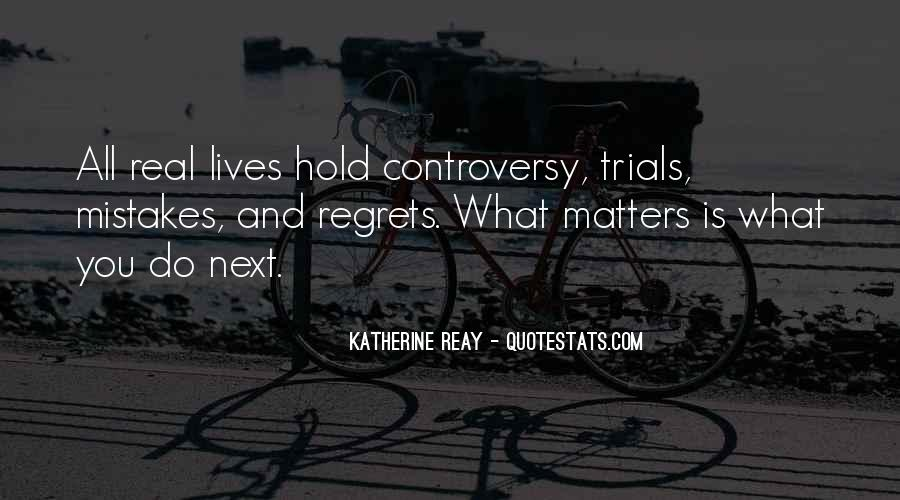 Quotes About Mistakes But No Regrets #368240