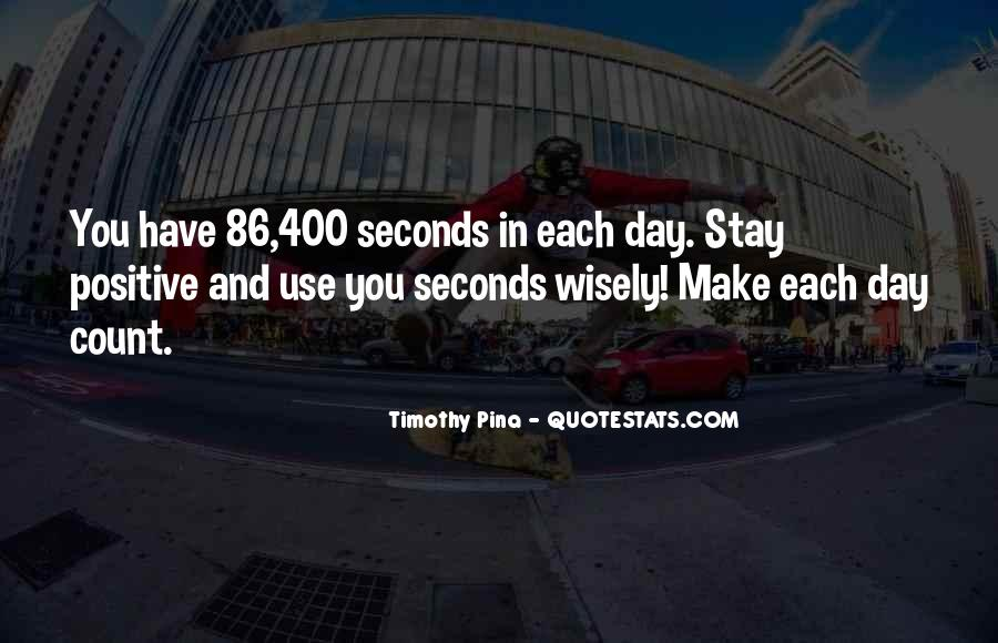 Quotes About Seconds In A Day #1345513
