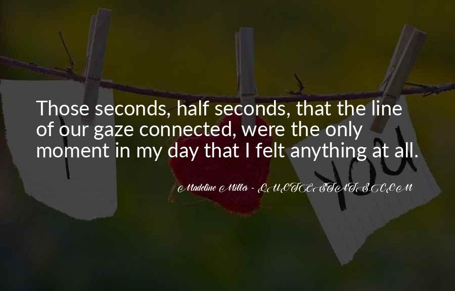 Quotes About Seconds In A Day #485741