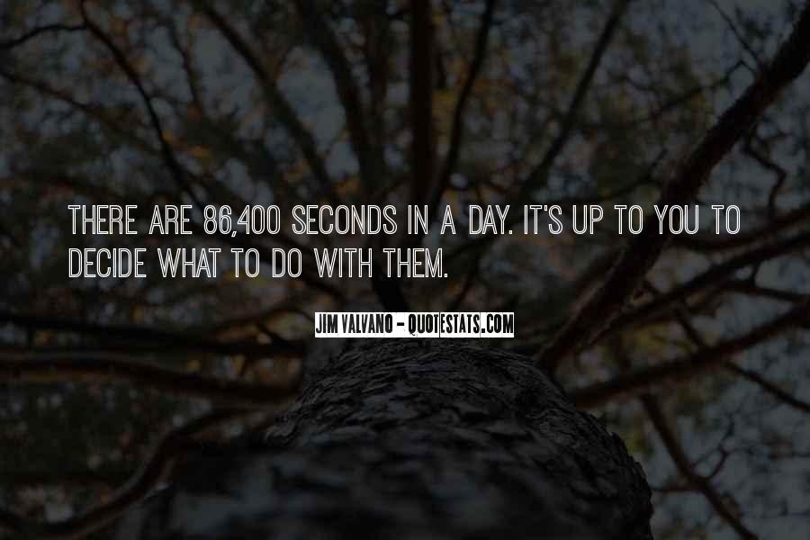 Quotes About Seconds In A Day #750705
