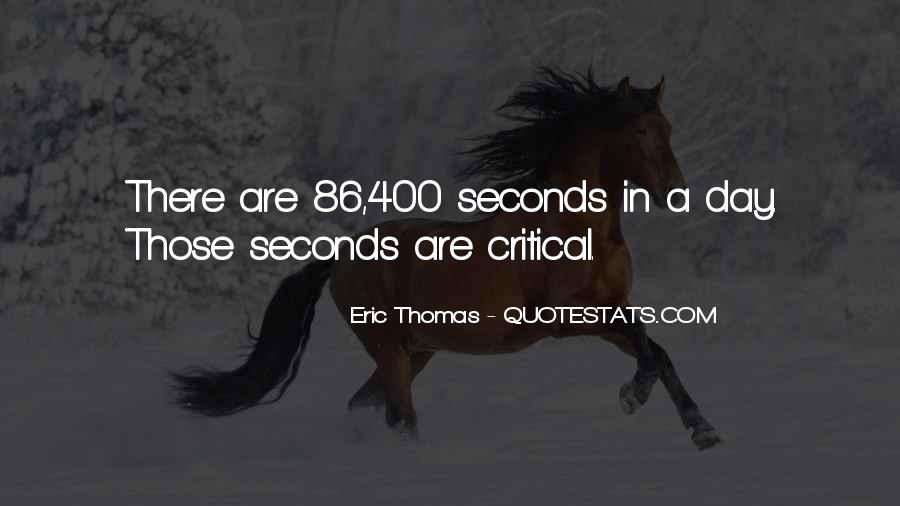 Quotes About Seconds In A Day #880661