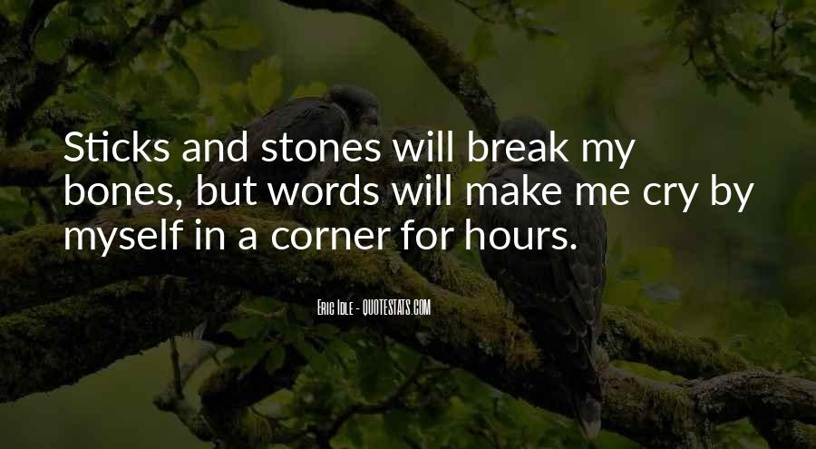 Quotes About Sticks And Stones #102960