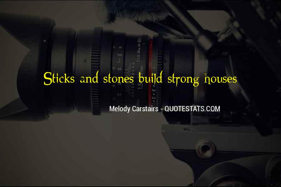 Quotes About Sticks And Stones #1143599