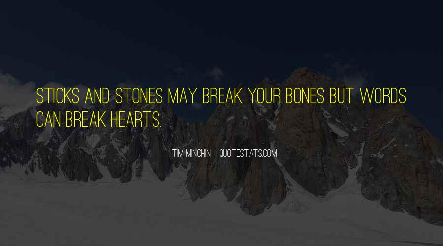 Quotes About Sticks And Stones #1416607