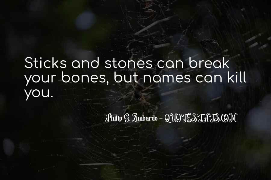 Quotes About Sticks And Stones #1502752