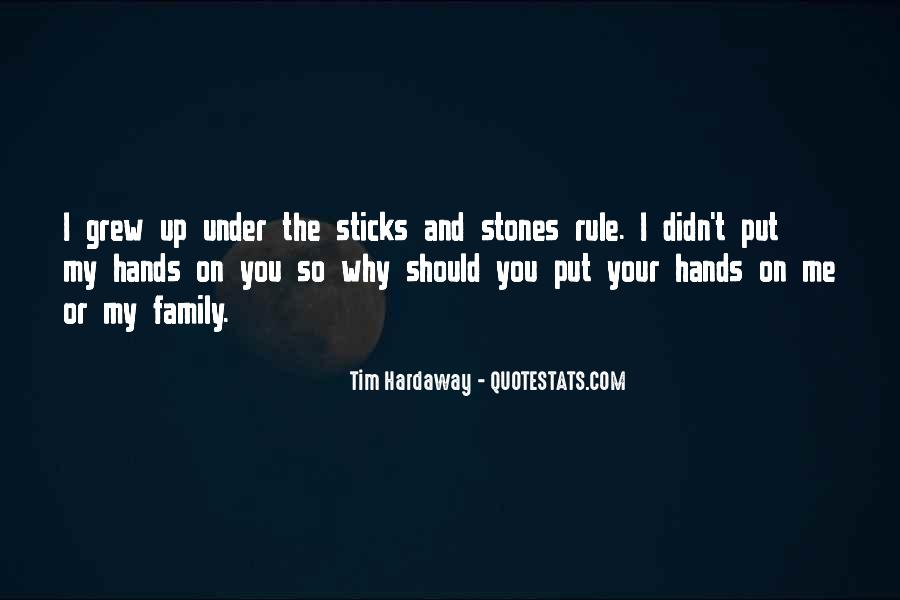 Quotes About Sticks And Stones #255106