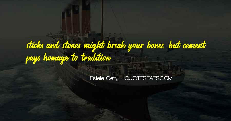 Quotes About Sticks And Stones #342991
