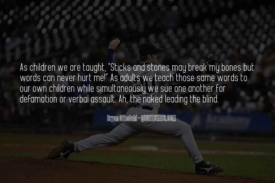 Quotes About Sticks And Stones #435852