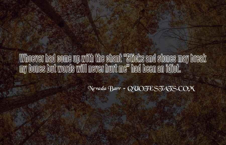 Quotes About Sticks And Stones #491346