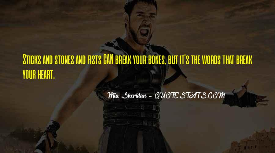 Quotes About Sticks And Stones #506691