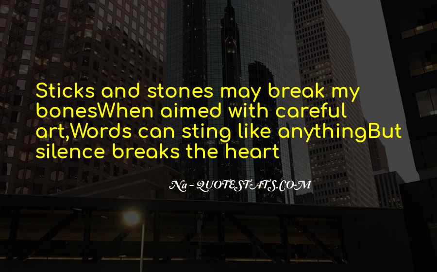 Quotes About Sticks And Stones #941331