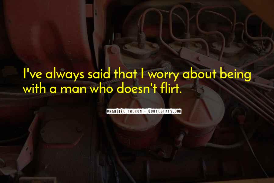 Quotes About Your Man Flirting #1417136