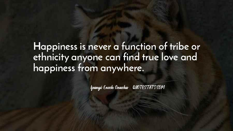 Quotes About True Happiness And Love #1784741
