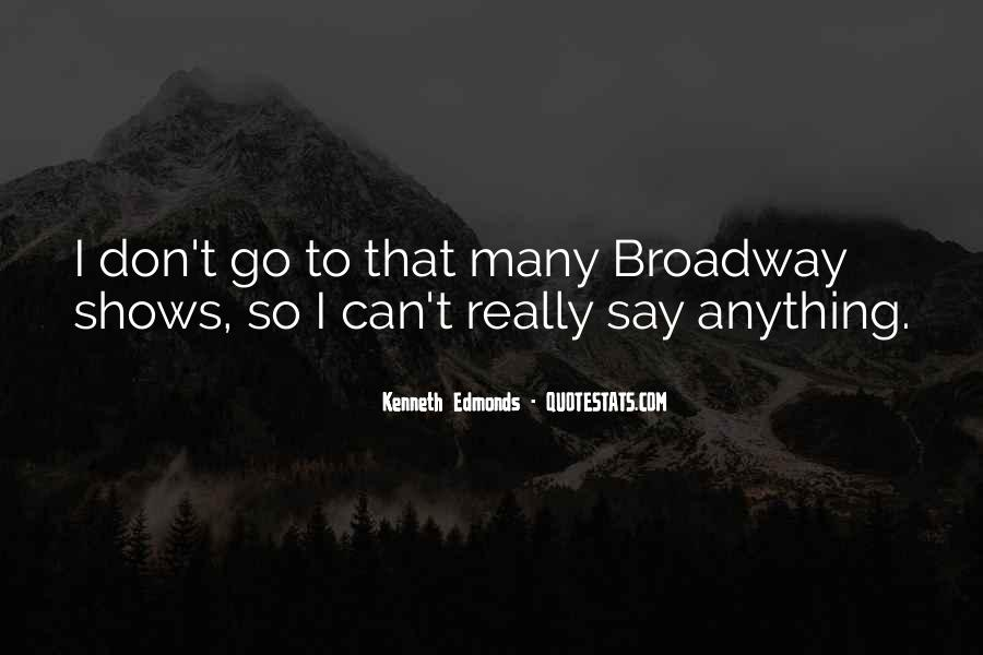 Quotes About Broadway Shows #1144574