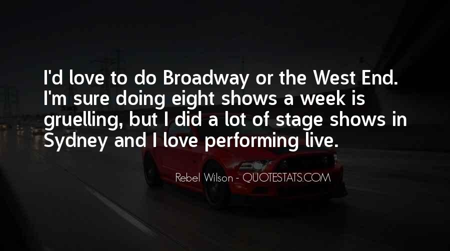 Quotes About Broadway Shows #1222256