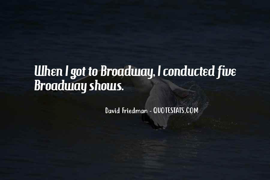 Quotes About Broadway Shows #1282298