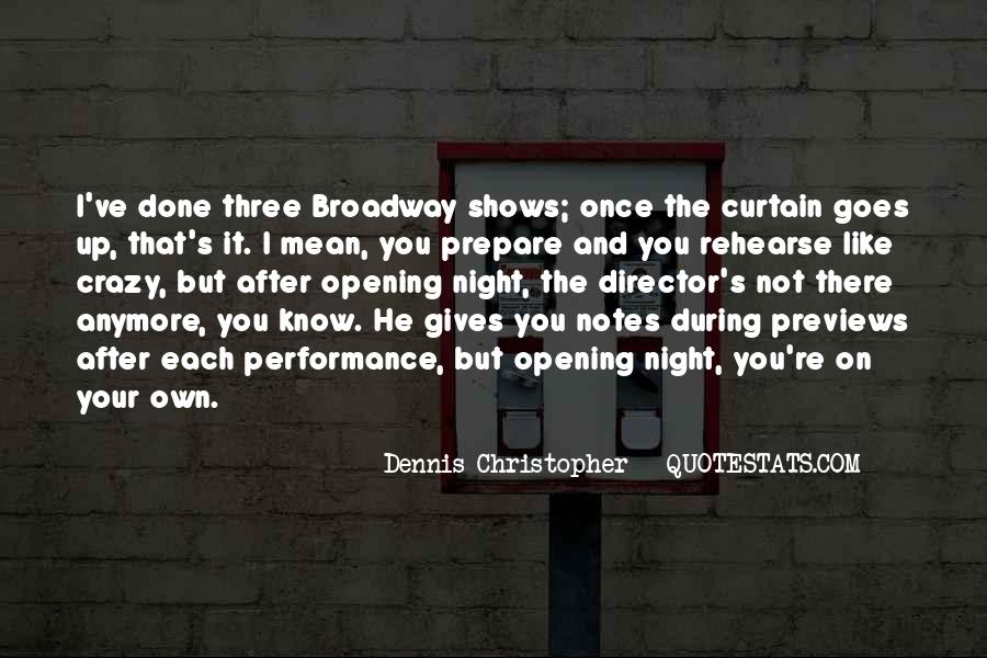 Quotes About Broadway Shows #1377380